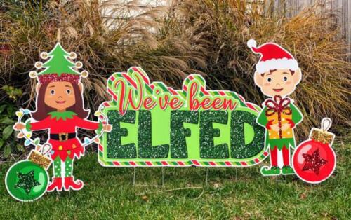 we've been elfed yard signs